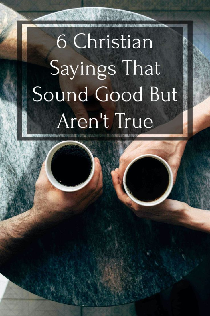 6 Christian Sayings That Aren't True (or helpful in 2020