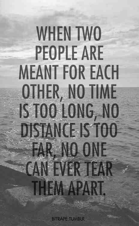When 2people Are Ment For Eachother No Time Is Too Ling No