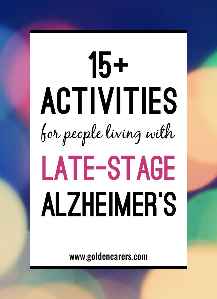 15 activities for late stage alzheimer s disease in home active rh pinterest com