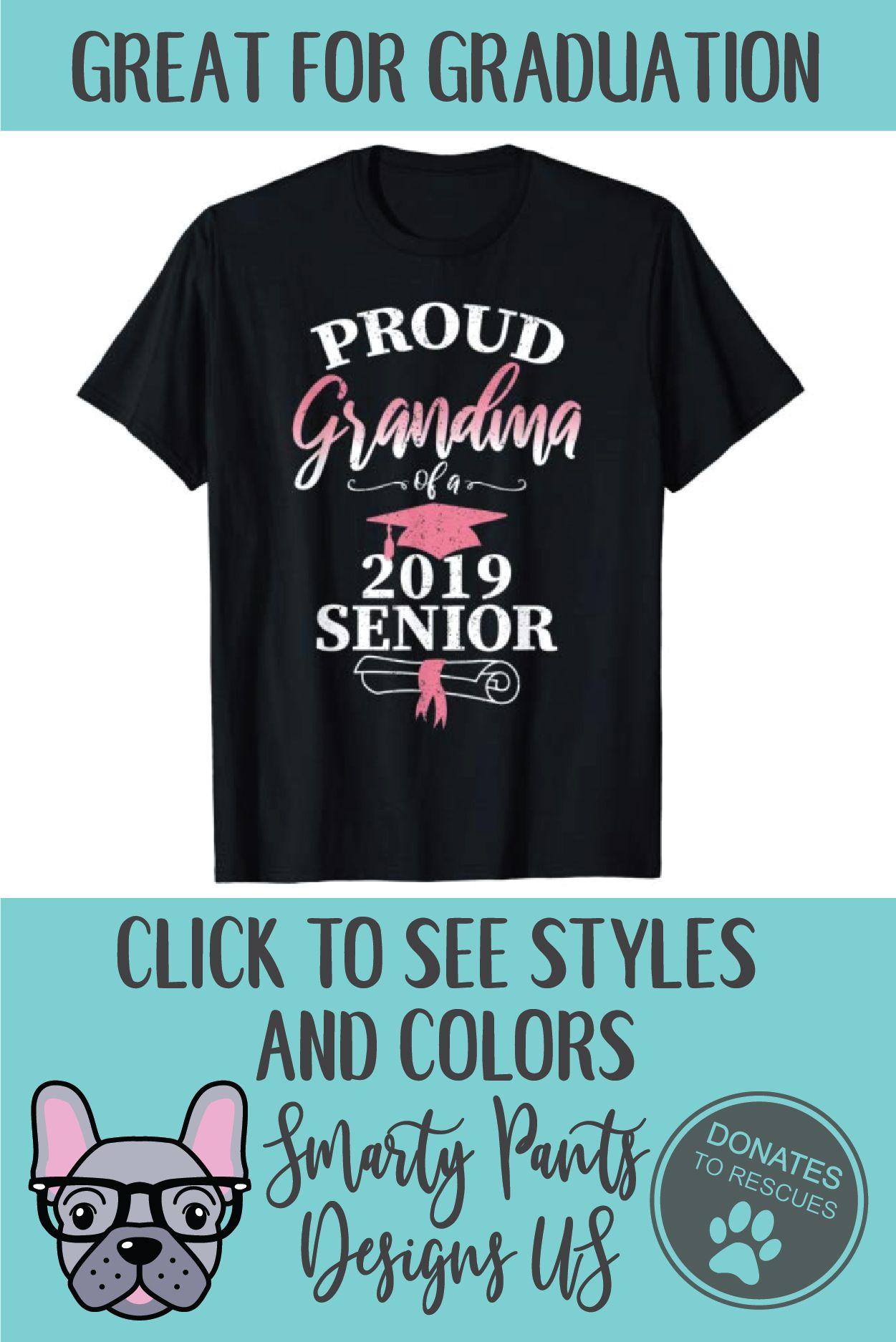 e488c26ca Class of 2019 Graduation shirt for grandmothers of graduates. Special  design for all proud Grandmothers