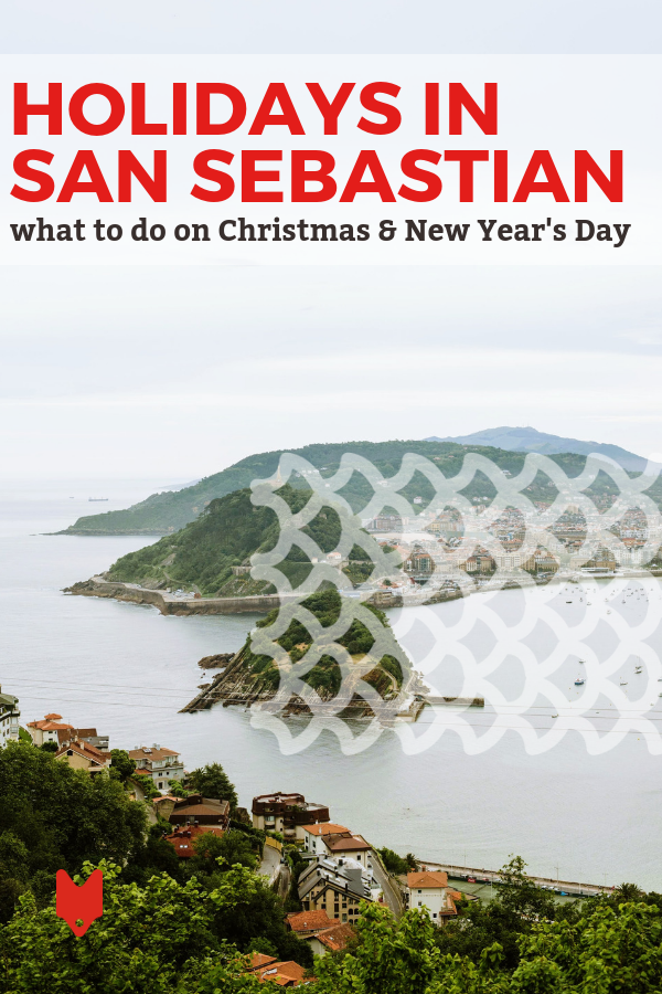 Celebrate The Holidays In San Sebastian How To Have An Unforgettable Christmas And New Year S Day San Sebastian San Sebastian Spain Northern Spain Travel