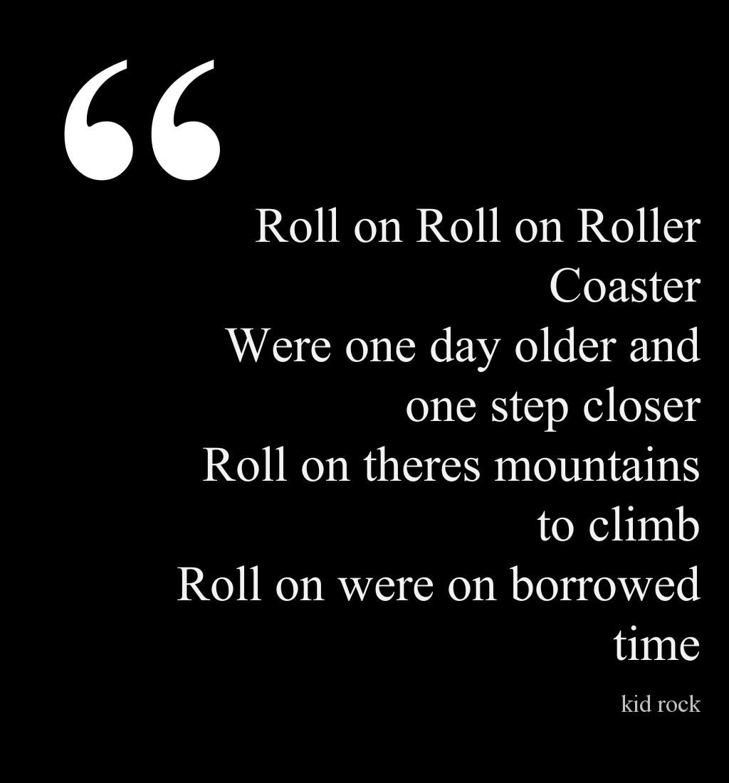 """Rock And Roll Quotes: Kid Rock """"Roll On"""""""