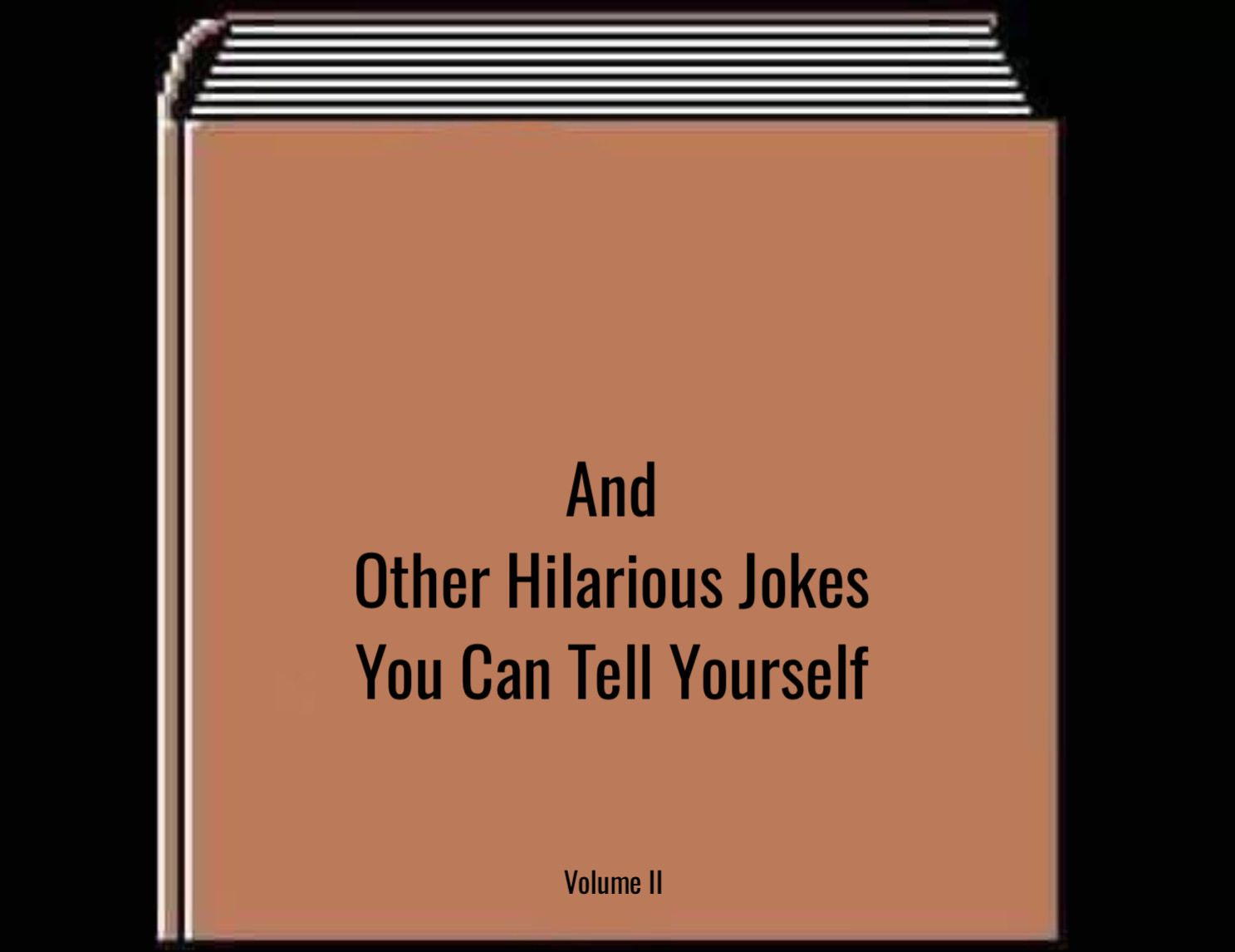 And Other Hilarious Jokes You Can Tell Yourself Hd Blank Meme