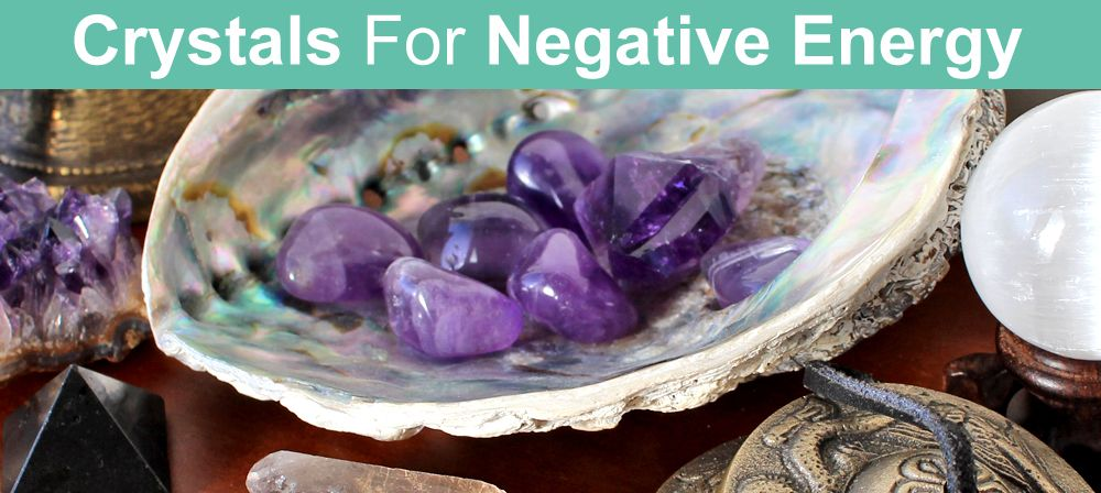 Crystals to cleanse negative energy and protect in 2020