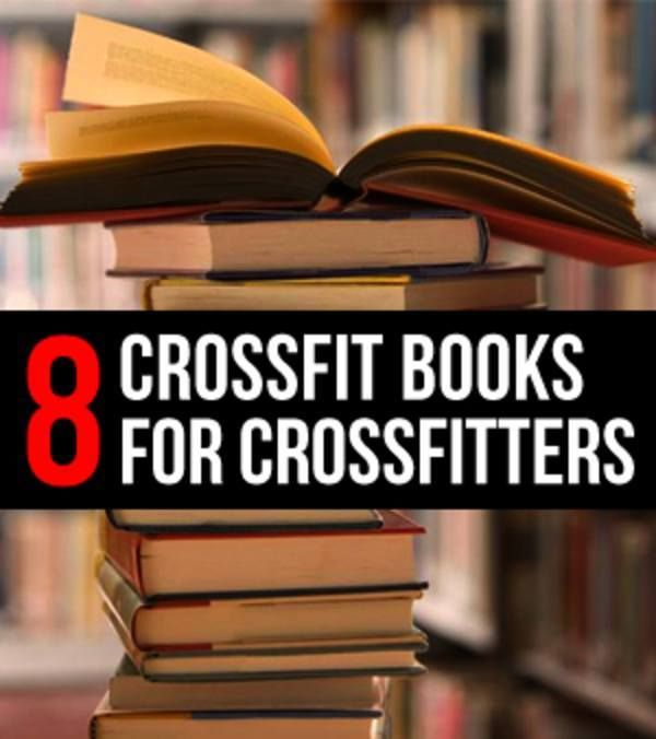 8 CrossFit Books That Every CrossFitter Should Read | Crossfit ...