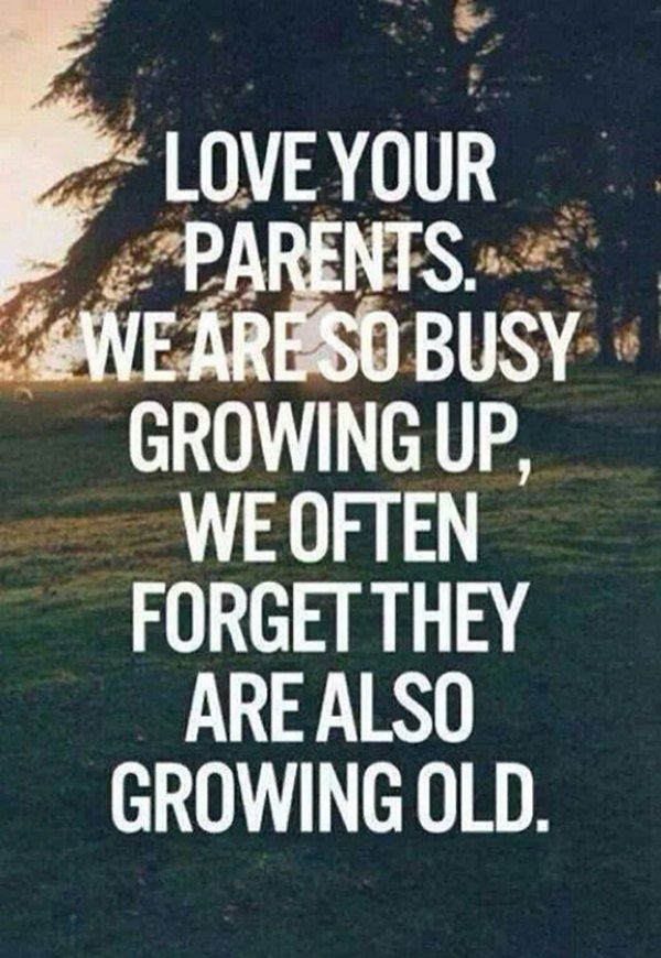 Getting Older Best Family Quotes Words Love Your Parents