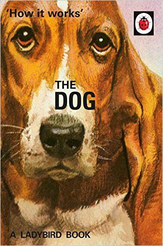 How it Works The Dog (Ladybirds for GrownUps) Amazon.co