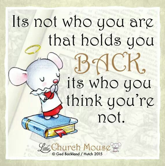 Its Not Who You Are That Holds You Back Its Who You Think You