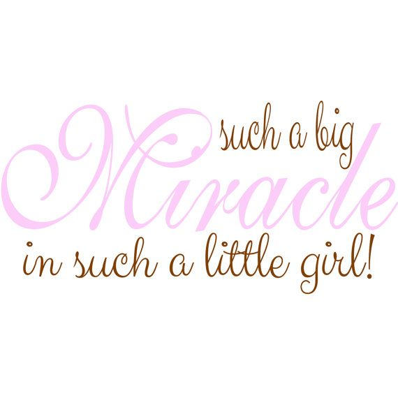 Miracle Baby Quotes: Such A Big Miracle In Such A Little Girl