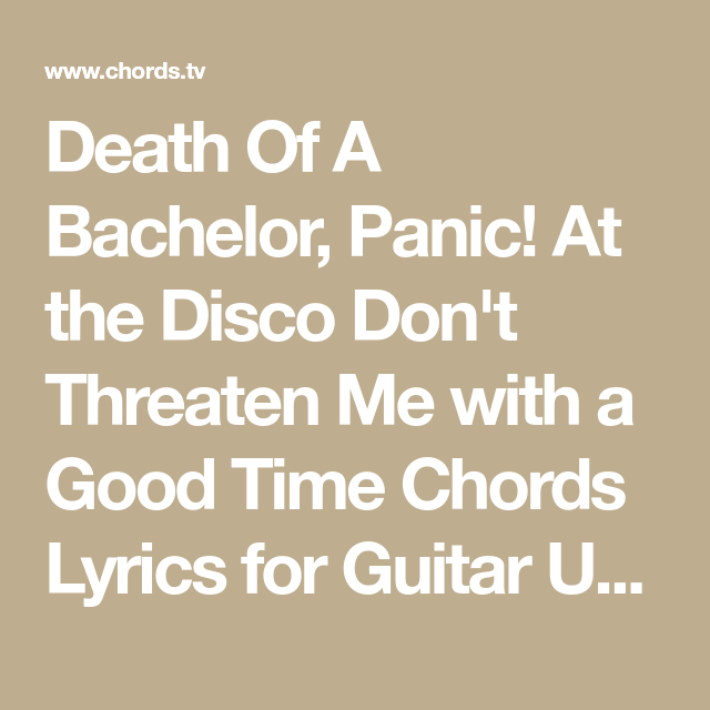 Death Of A Bachelor Panic At The Disco Don't Threaten Me With A Gorgeous Strumming Pattern For House Of Gold