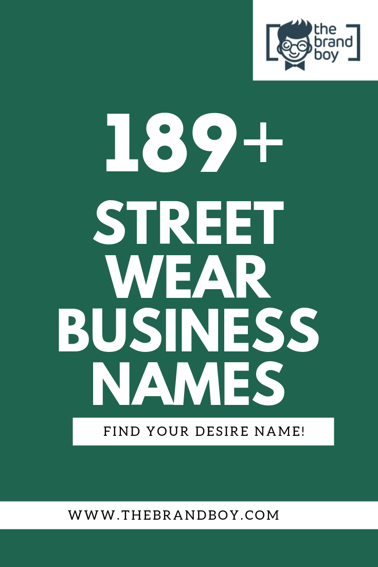 389 Creative Street Wear Company Names Ideas Catchy Business Name Ideas Street Wear Business Names