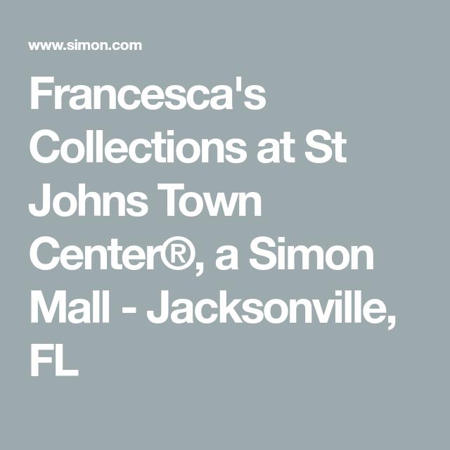 Town Center Jacksonville Fl: Francesca's Collections At St Johns Town Center®, A Simon