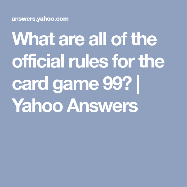What Are All Of The Official Rules For Card Game 99