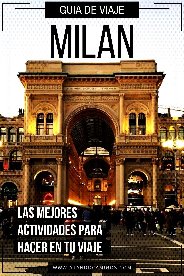 Qué ver en Milán? Guía de viaje de turismo 2019. Las mejores actividades que hacer y lugares que