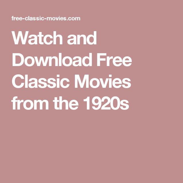 Watch and Download Free Classic Movies from the 1920s