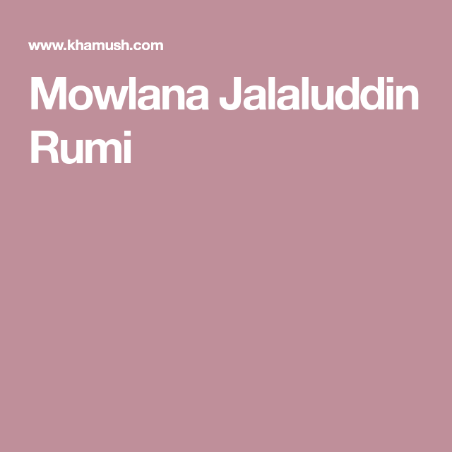 Mowlana Jalaluddin Rumi Love Poems Of Poem Meditation