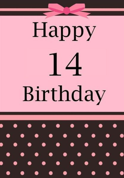 Happy Birthday Birthday Journal Or Notebook For 14 Year Old Girl Birthday Journal Or Keepsake Boo Girl Birthday Cards Happy 12th Birthday Happy 15th Birthday