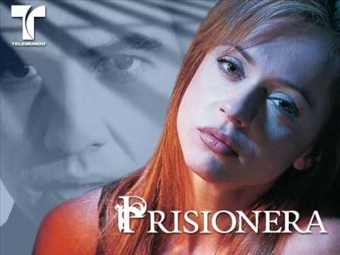 Prisionera Cancion Telenoela Telenovelas Latino Artists Soap Opera