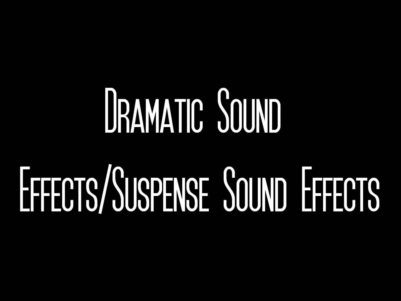 DRAMATIC/SUSPENSE SOUND EFFECTS | Sound FX | Sound effects