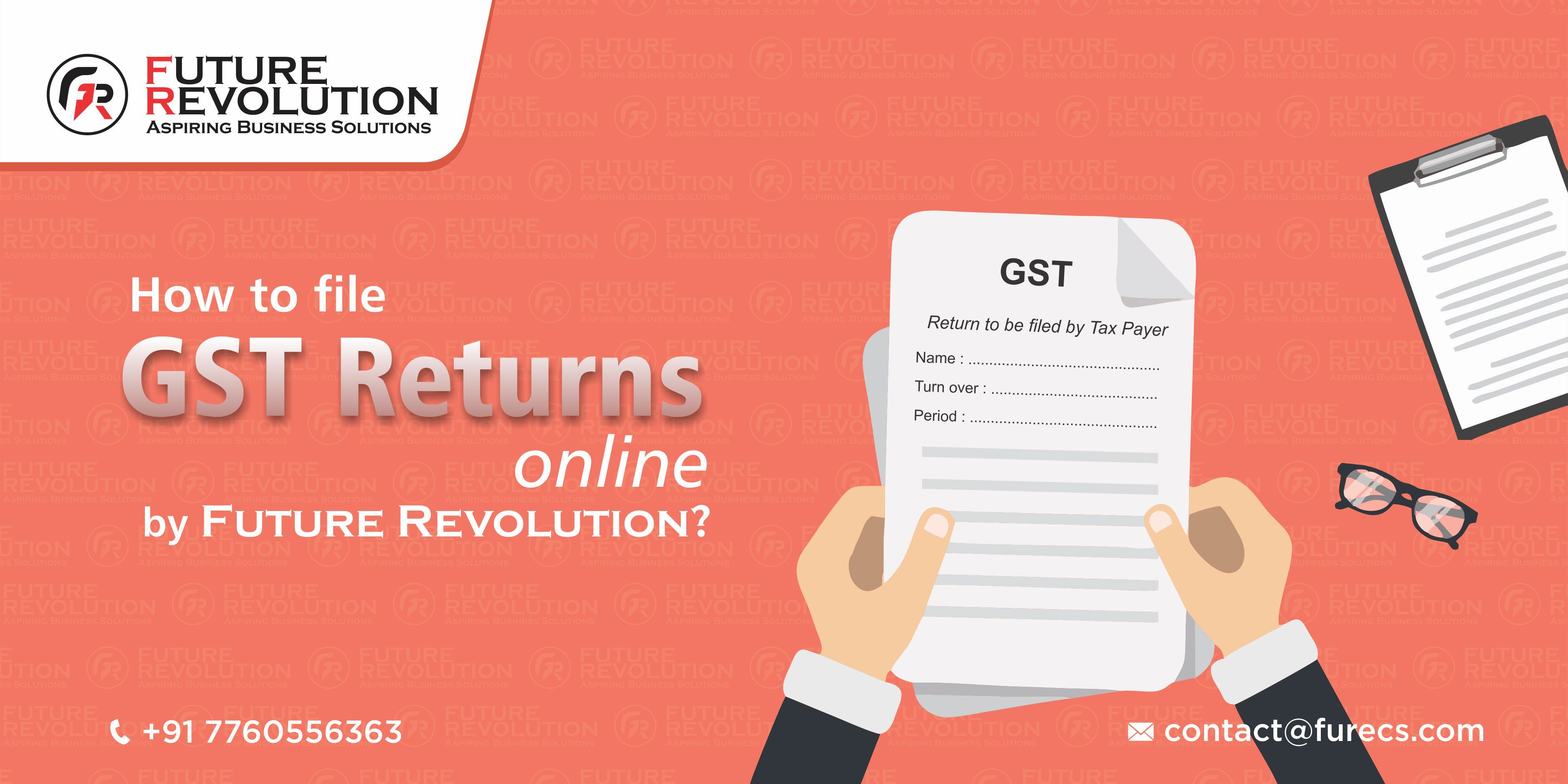How To File Gst Returns Online By Future Revolution Futurerevolution Gstreturns Taxation For Mor Accounting Services Business Solutions Consulting Business