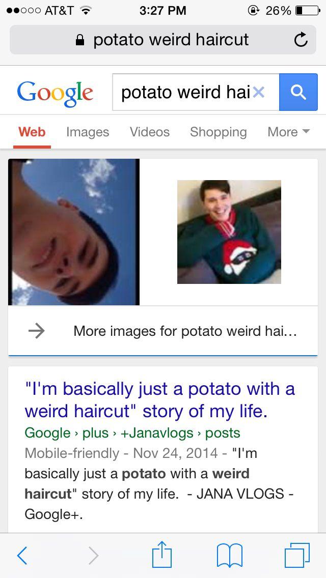 Potato Weird Haircut Dan And Phil Pinterest