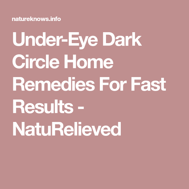 Under-Eye Dark Circle Home Remedies For Fast Results ...