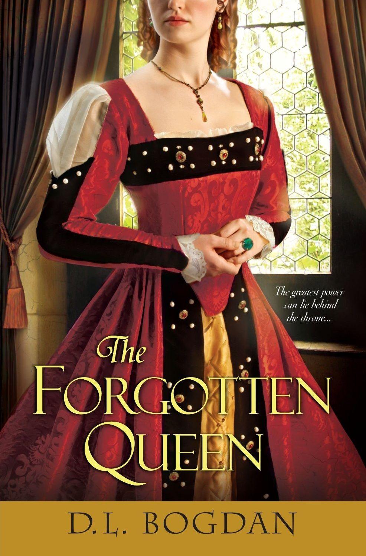 D. L. Bogdan - The Forgotten Queen / #awordfromjojo #Historicalfiction #DLBogdan