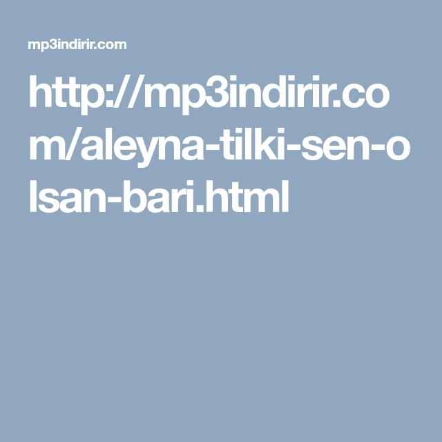 Http Mp3indirir Com Aleyna Tilki Sen Olsan Bari Html