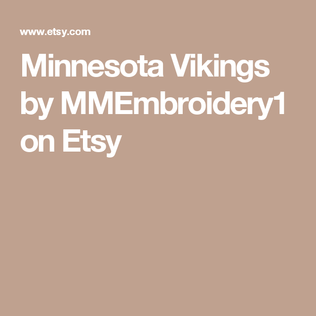 Minnesota Vikings by MMEmbroidery1 on Etsy