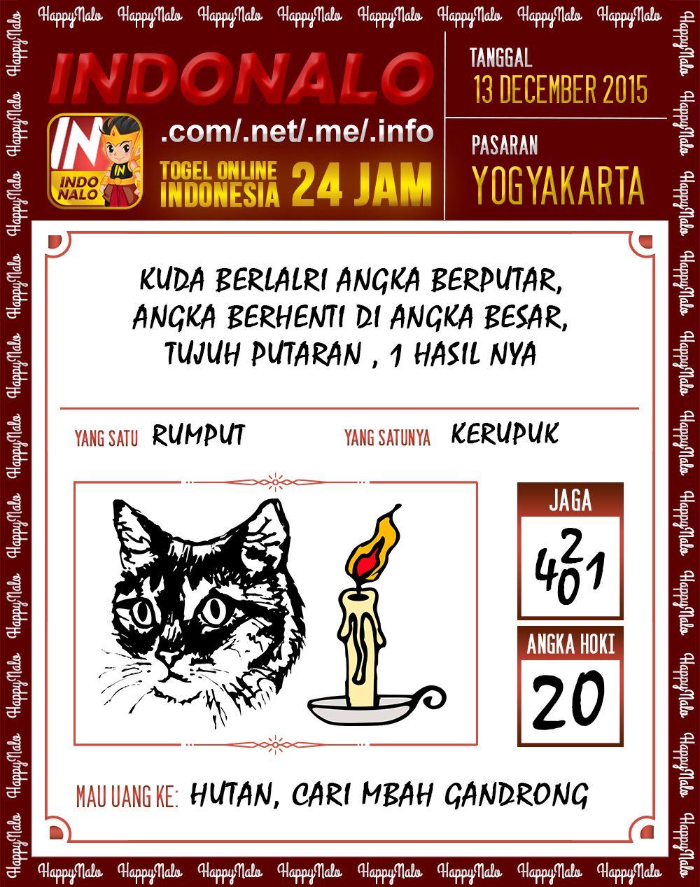 Prediksi Togel Yogyakarta 13 Desember 2015  * www.indoNalo.net Agen Togel Online Indonesia Terpercaya 4D 66% 3D 59% 2D 29% DAFTAR GRATIS http://goo.gl/qLSlS0 * REFERRAL 1% Seumur Hidup Dan Tanpa Syarat WWW.INDONALO.NET * www.INDONALO.net Togel Number Game 3D LIVE Dengan DEALER Diundi Setiap 3 Menit dan Buka Setiap Hari Min.Bet.Rp.1000  * www.indoNalo.net Kupon HappyNalo 6&4 Nomor Rp.5Rb Total Hadiah Rp.3.55M Diundi Setiap Hari DAFTAR GRATIS http://goo.gl/qLSlS0