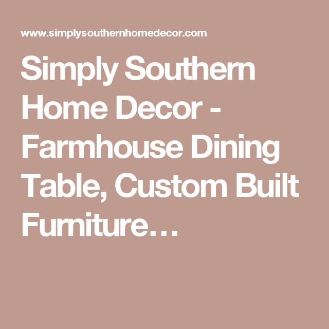 Simply Southern Home Decor   Farmhouse Dining Table, Custom Built Furnitureu2026
