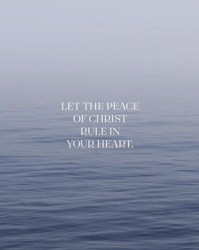 Let the peace of Christ rule in your heart. Life.Church Quote.