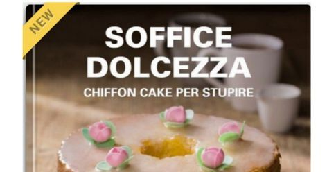 Photo of COLLECTION SOFFICE DOLCEZZA CHIFFON CAKE PER STUPIRE (1).pdf