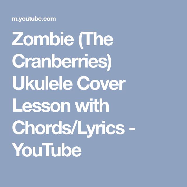 Zombie The Cranberries Ukulele Cover Lesson With Chordslyrics