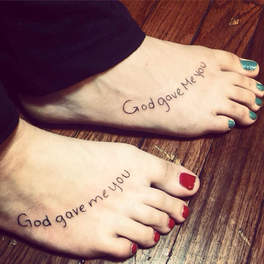 God Gave Me You Kay Pinterest Tattoos Tatto Quotes And Give