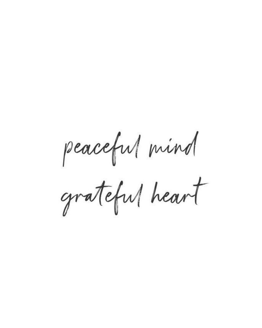 Mindfulness Quote Peaceful Mind Grateful Heart Cute Happy Quotes Peace Quotes Good Life Quotes