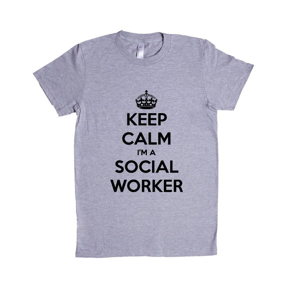 Calm IM A Social Worker Job Jobs Career Careers Profession