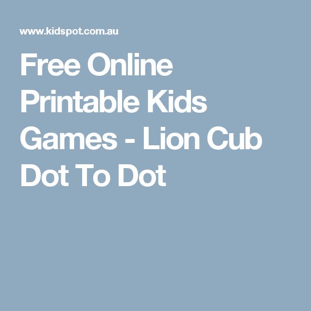 Free Online Printable Kids Games - Lion Cub Dot To Dot | Lion cub ...