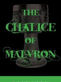 The Chalice of Malvron by Elisabeth Wheatley Submit a review and become a Faerytale Magic Reviewer! www.faerytalemagic.com