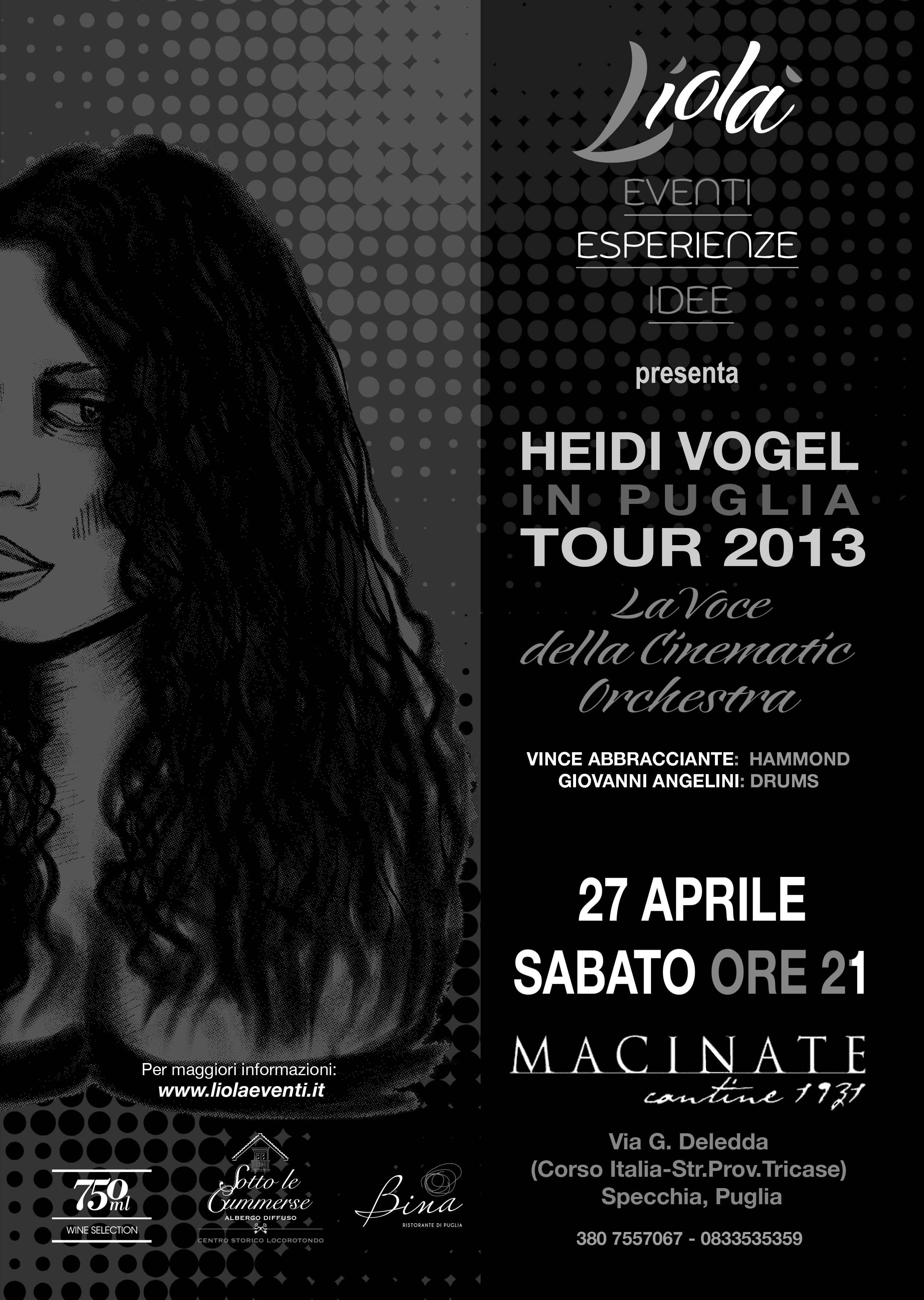 27 Aprile 2013  Heidi Vogel al Macinate Cantine 1931 di Specchia (Le), Via Grazia Deledda (Corso Italia-strada Provinciale Tricase)