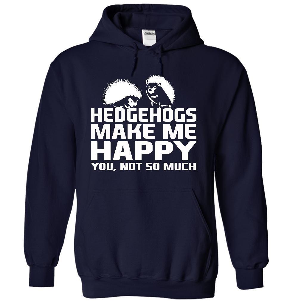 HEDGEHOGS MAKE ღ Ƹ̵̡Ӝ̵̨̄Ʒ ღ ME HAPPY! Do you LOVE HEDGEHOGS? Get it now !!!HEDGEHOGS,HEDGEHOGS t  shirt
