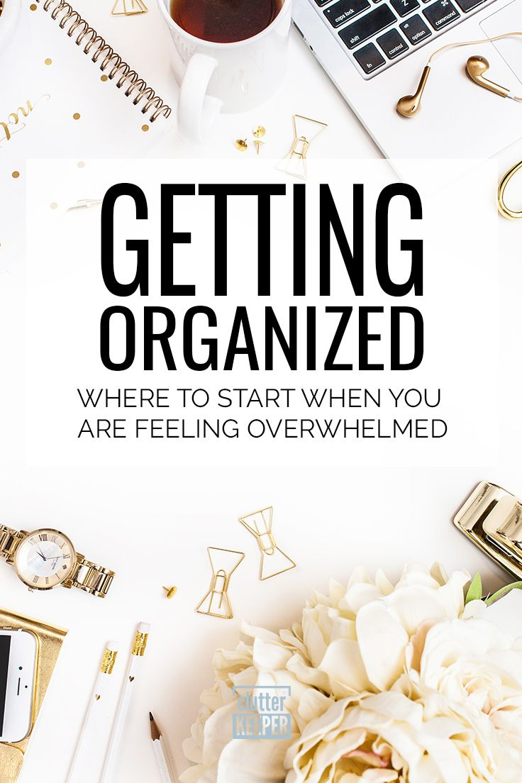 Getting Organized When You Are Overwhelmed is part of Organization Hacks Kids - If you are thinking about getting organized in your home or work space, then start here  Read through and follow these great tips from organizing experts