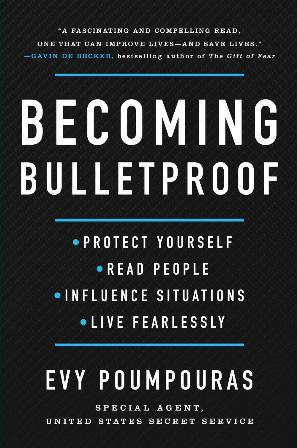 Becoming Bulletproof Protect Yourself Read People Influence Situations And Live Fearlessly Poumpouras Inspirational Books Psychology Books Self Help Books