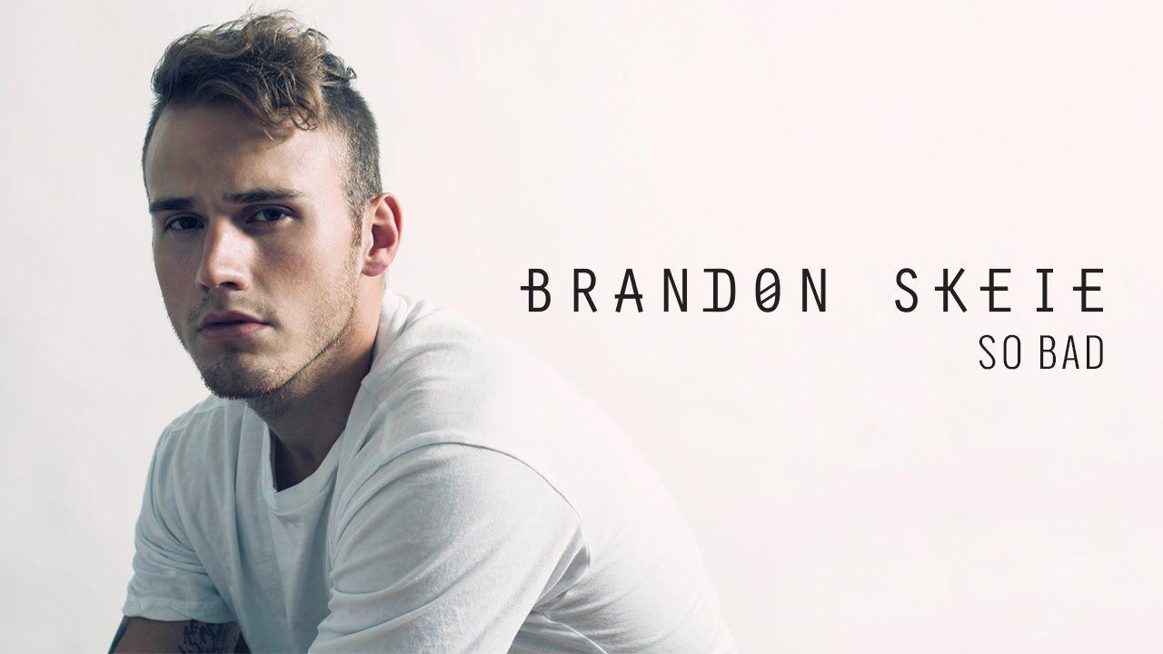 Brandon Skeie So Bad Official Audio Youtube Videos Music