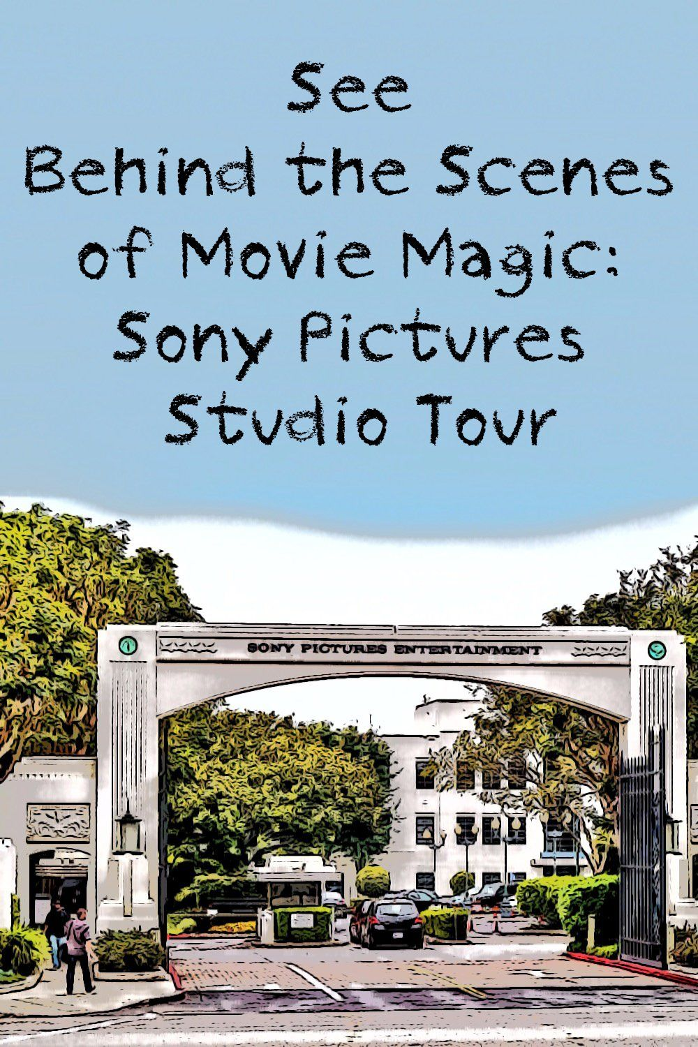 See Behind The Scenes Of Movie Magic Sony Pictures Studio Tour Studio Tour Los Angeles Travel Tours