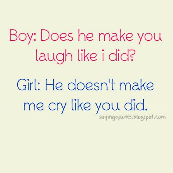 Love Quotes Boys: Boy Does He Make You Laugh Like I Did?
