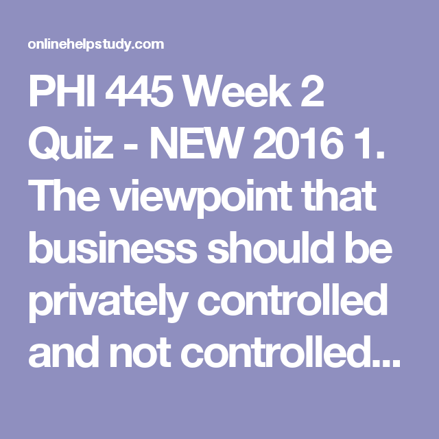 phi 445 Phi445 / phi 445 / entire class/course tutorial includes everything listed phi445 / phi 445 - week 1 dqs dq 1 in one paragraph, supported with evidence from your text and from other research, answer 1 (one) of the following questions.