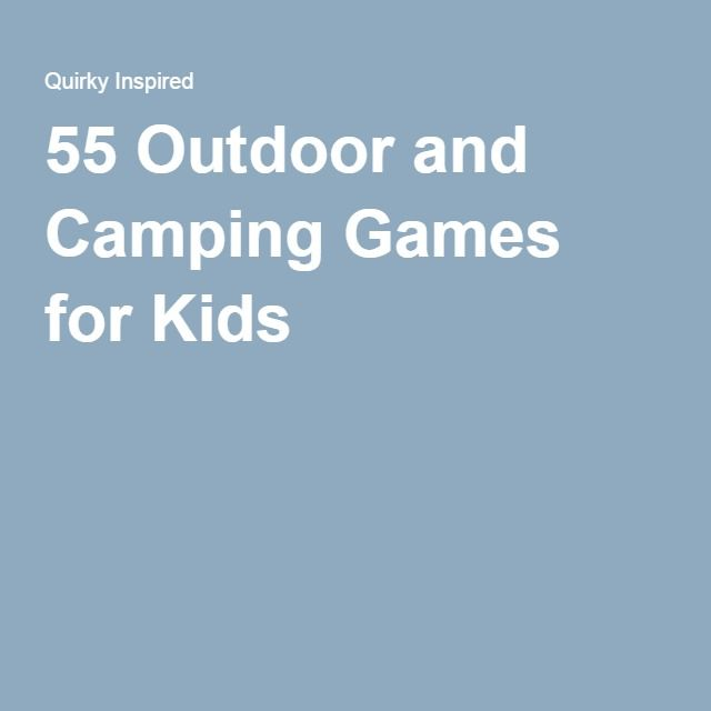 55 Outdoor and Camping Games for Kids | Travel/ Hiking/ camping