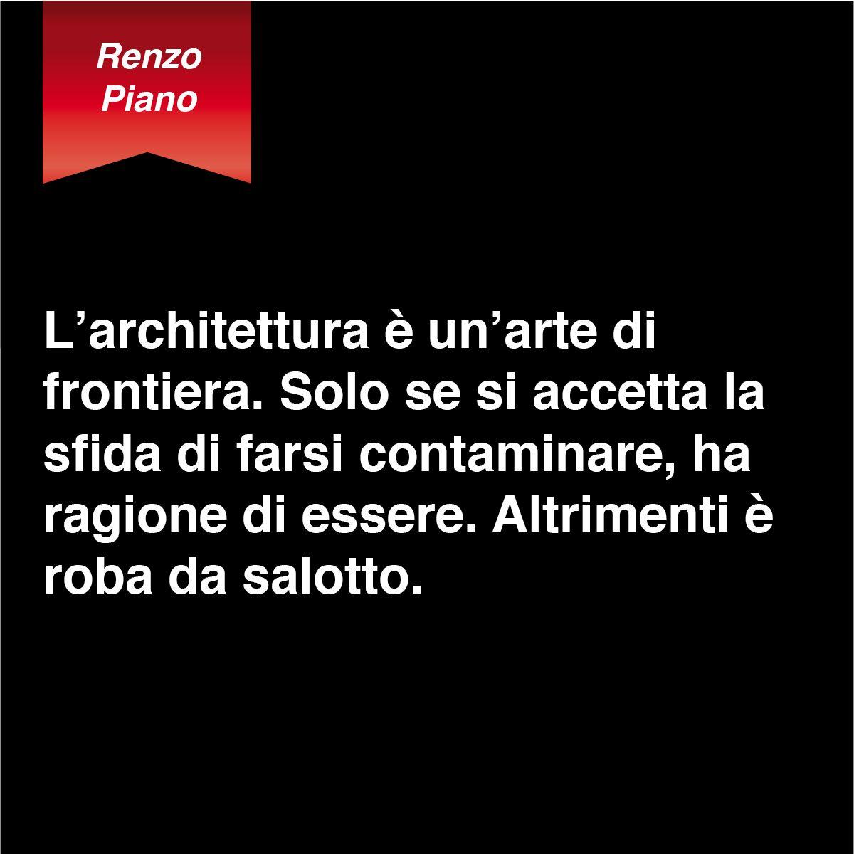 Renzo Piano Nato A renzo piano #citazioni #architetto | renzo piano, architetti