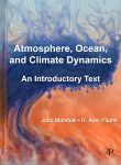 Atmosphere Ocean And Climate Dynamics An Introductory Text